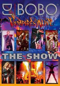 Cover DJ BoBo - Vampires Alive - The Show [DVD]